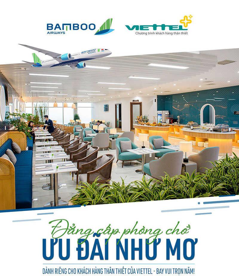 Bamboo Airways hợp tác Viettel triển khai chương trình đẳng cấp phòng chờ