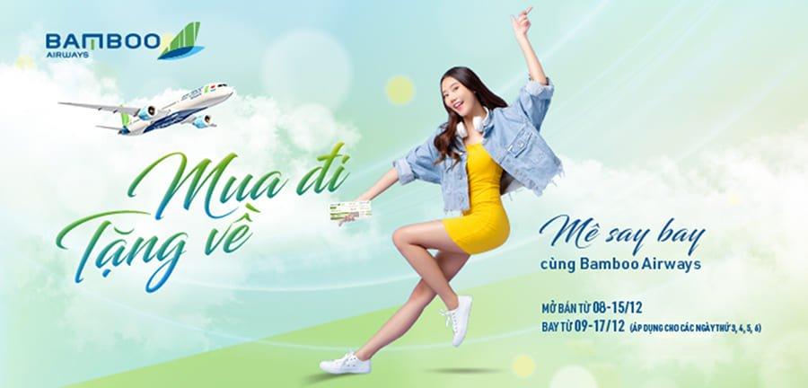 Chương trình MUA CHIỀU ĐI TẶNG CHIỀU VỀ của Bamboo Airways